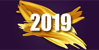 Gold 2019 Happy New Year greeting card. Banner with 2019 Numbers. Vector New Year illustration. Gold Acrylic brush stock illustration