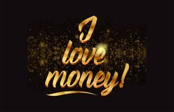 Goldenlogotype copy 11. I love money gold word text with sparkle and glitter background suitable for card, brochure or typography logo design Royalty Free Stock Photos
