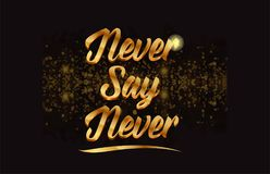 Goldenlogotype copy 70. Never say never gold word text with sparkle and glitter background suitable for card, brochure or typography logo design Stock Image