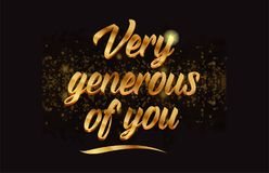 Goldenlogotype copy 97. Very generous of you gold word text with sparkle and glitter background suitable for card, brochure or typography logo design Royalty Free Stock Photography