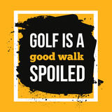 Golf is a good walk spoiled. Sport motivational quote, modern typography background for poster. Stock Photo