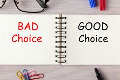 Good And Bad Choices. Bad Choice and Good Choice written on notebook with marker pen. Business Concept royalty free stock photography
