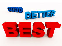 Good better best. Words good better and best appearing in order of improvement while good is in far background, better at mid ground and best in foreground, all Royalty Free Stock Photo