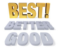 Good, Better, Best! Royalty Free Stock Image