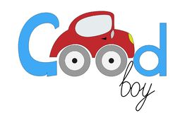 Good boy. Design inscriptions for a boy with a machine. Vector illustration of the machine with the inscription. Design for kids t. Shirt. Design of the cup royalty free illustration