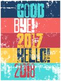 Good bye, 2017. Hello, 2018. Typographic vintage grunge style Christmas card or poster design. Retro vector illustration. Stock Image