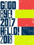 Good bye, 2017. Hello, 2018. Typographic vintage grunge style Christmas card or poster design. Retro vector illustration. Royalty Free Stock Photos