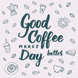 Good coffee makes day better lettering for coffee shops, cafes a Royalty Free Stock Image