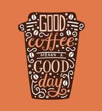 Good coffee means a good day. Modern vector illustration with hand lettering. black silhouette of take away cup with doodle loops, swrils and beans on brown vector illustration