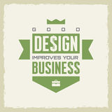 Good design improves your business. Work motivation vector poster. Design concept poster. Vintage style poster. Stock Photography