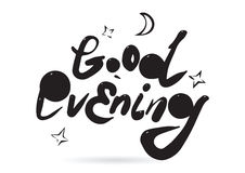 Good evening inscription for card design. Hand drawn phrase. Black and white. Royalty Free Stock Images