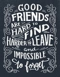 Good friends are hard to find quote. Good friends are hard to find, harder to leave and impossible to forget. Hand lettering quote. Hand-drawn typography sign Stock Photo
