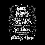 Good friends are like stars you do not always see them but you know they are always there. Quote. hand lettering calligraphy Stock Images