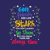 Good friends are like stars you do not always see them but you know they are always there. Quote. hand lettering calligraphy Royalty Free Stock Image