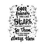 Good friends are like stars you do not always see them but you know they are always there. Quote. hand lettering calligraphy Royalty Free Stock Images