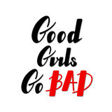 Good girls go bad lettering Stock Images