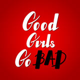 Good girls go bad lettering Stock Image