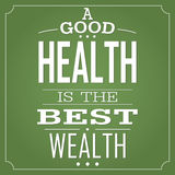 A Good Health Is The Best Wealth Royalty Free Stock Photos