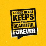 A Good Heart Keeps You Beautiful Forever. Inspiring Creative Motivation Quote Poster Template. Vector Typography Banner Stock Photo