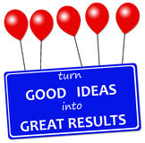 Good ideas. Turning good ideas into great results Royalty Free Stock Images