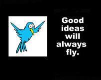 Good ideas always fly. Business illustration of a bird and the words, 'Good ideas will always fly Stock Photo