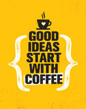 Good Ideas Start With Coffee. Inspiring Creative Motivation Quote Poster Template. Vector Typography Banner Design vector illustration