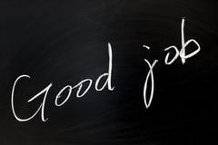 Good job. Conceptional chalk drawing - Good job Royalty Free Stock Image