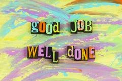 Good job well done great. Good great work worker job finish letterpress better best new accomplishment success successful financial congratulations learning stock photos