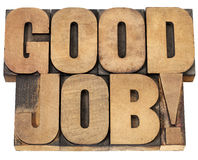 Good job in wood type. Good job exclamation - isolated text in vintage letterpress wood type royalty free stock photography
