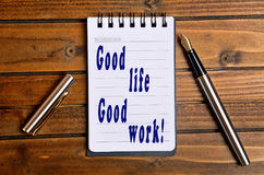 Good life Good work Stock Images