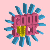 Good luck isometric text farewell vector lettering with lucky phrase background greeting typography. Vintage word decorative symbol inscription expression Stock Image