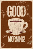 Good Morning! Coffee or tea typographic vintage style grunge poster. Retro vector illustration. Stock Photography