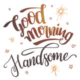 Good morning handsome calligraphy royalty free illustration