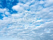 Good Morning Massage and Blue Sky Clouds on The Background. Great for Any Use Royalty Free Stock Photo
