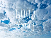 Good Morning Massage and Blue Sky Clouds on The Background. Great for Any Use Stock Images