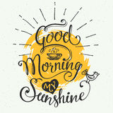 Good morning my sunshine. Hand-drawn typographic design, calligraphic poster vector illustration