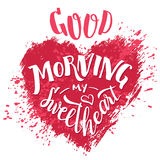 Good morning my sweetheart. Hand lettering card Royalty Free Stock Image
