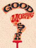 Good Morning, Sir! Funny typographical retro poster. Vector illustration. Stock Images