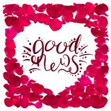 The good news calligraphy. Pink. Vector illustration. Frame from rose petals in the shape of a heart royalty free illustration