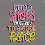 Good shoes take you to a good place vector illustration