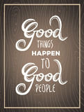 Good things happen to good people vector Stock Photo