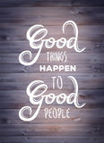 Good things happen to good people vector Stock Photos