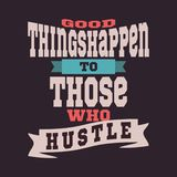 Good things happen to those who hustle stock illustration
