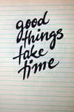 Good Things Take Time calligraphic background Royalty Free Stock Photography