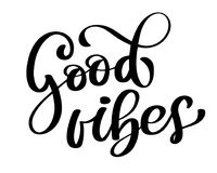 Good Vibes Brush Script Hand Drawn Typography Design. Vector illustration for photo overlays, t-shirt print, poster. Design, mug, pillow Stock Images