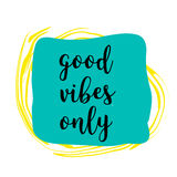 Good Vibes Only hand lettering on colorful grunge stain. Royalty Free Stock Photos