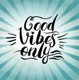 Good Vibes Only hand lettering. Handmade Stock Images