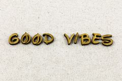 Good vibes only positive attitude thinking letterpress type. Good vibes only positive attitude thinking typography letter move forward keep moving no negative royalty free stock images