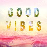 Good vibes summer background. Quote Stock Images