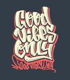 Good vibes only. Vector handwritten lettering. Print for t-shirt. Good vibes only. Vector handwritten lettering. Print for t-shirt royalty free illustration